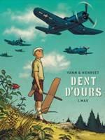 Dent d'ours - T1: Max, par Yann, Alain Henriet