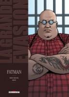La grande évasion - T4: Fatman, par David Chauvel, Denys