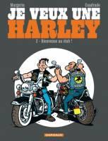 Je veux une Harley - T2: Bienvenue au Club !, par Cuadrado, Margerin
