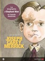Joseph Carey Merrick, par Denis van P. et Serge Perrotin, Denis van P.