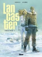 Lancaster - T1: Les Portes de l'Arctique, par Christophe Bec, Jean-Jacques Dzialowski