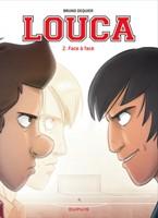 Louca - T2: Face à face, par Bruno Dequier