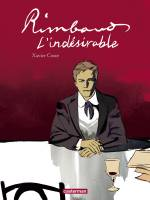 Rimbaud l'indésirable, par Xavier Coste