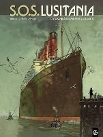 S.O.S. Lusitania - T1: La Croisière des orgueilleux, par Patrice Ordas et Patrick Cothias, Jack Manini