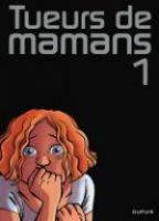 Tueurs de mamans - T1, par Zidrou,