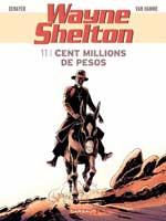 Wayne Shelton - T11: Cent Millions de Pesos, par Jean Van Hamme, Christian Denayer