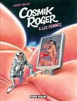 Cosmik Roger, par Mo/CDM, Julien/CDM