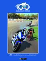 FFM 1913-2013, Cent ans de passion motocycliste, par Philippe Pinard, Collectif