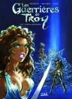 Les Guerrières de Troy - T2: L'or des profondeurs, par Christophe Arleston et Melanyn, Dany
