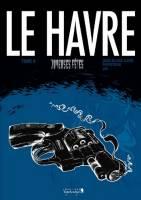Le Havre - T2: , par Jean-Blaise Djian et Popopidou, Jay