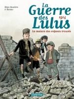 La guerre des Lulus - T1: 1914, La maison des enfants trouvés, par Régis Hautière, Hardoc