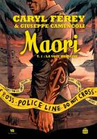 Maori - T1: La Voie humaine, par Caryl Férey, Giuseppe Camuncoli