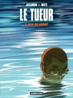 Le Tueur - T12: La Main qui nourrit, par Matz, Luc Jacamon