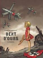 Dent d'ours - T2: Hanna, par Yann, Henriet