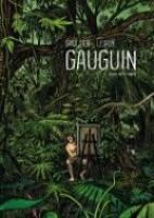 Gauguin: Loin de la route, par Maximilien Le Roy, Christophe Gaultier