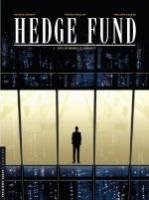 Hedge Fund - T1: Des hommes d'argent, par Tristan Roulot et Philippe Sabbah,