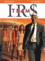 I.R.S. Team - T4: Le Dernier Tir, par Stephen Desberg,  Marc Bourgne