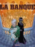 La Banque - T2: 1815-1848 Première génération, par Pierre Boisserie et Philippe Guillaume, Julien Maffre