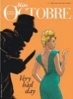 Miss Octobre - T3: Très mauvais souvenirs, par Stephen Desberg, Alain Queireix