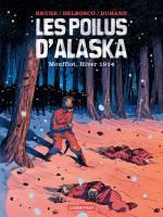 Les Poilus d'Alaska - T1: Moufflot, hiver 1914, par Michael Delbosco et Daniel Duhand, Félix Brune