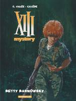 XIII Mystery - T7: Betty Barnowsky, par ,