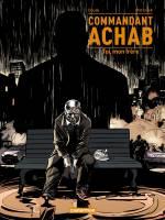 Commandant Achab - T5: Toi, mon frère, par Stéphane Piatzszek, Stéphane Douay