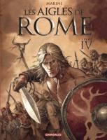 Les Aigles de Rome - T4: Livre IV, par Enrico Marini