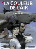 La Couleur de l'air, par Enki Bilal
