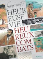 Heureuse vie, heureux combats, par Denis Lapière, Marianne Duvivier