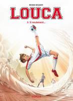 Louca - T3: Si seulement..., par Bruno Dequier