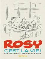 Rosy, c'est la vie !: Conversation avec Maurice Rosy