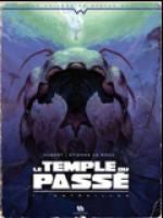 Le Temple du passé - T1: Entrailles, par Hubert, Etienne Le Roux