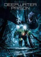 Deepwater Prison - T2: Le Bloc, par Christophe Bec, Stefano Raffaele