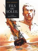Fils du soleil, par Fabien Nury d'après Jack London, Eric Henninot