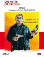Les Pigeons de Godewaersvelde, par Didier Daeninckx, Mako