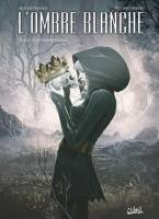 L'ombre blanche - T2: La Couronne de sang, par Antoine Ozanam, Antoine Carrion