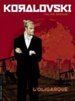 Koralovski - T1: L'Oligarque, par Philippe Gauckler