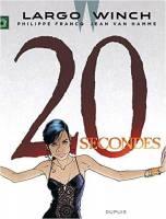 Largo Winch - T20: 20 secondes, par Jean Van Hamme, Philippe Francq