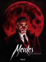 Meutes - T1: Lune Rouge, par Jean Dufaux, O. G. Boiscommun