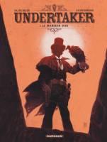 Undertaker - T1: Le Mangeur d'or, par Xavier Dorison, Ralph Meyer