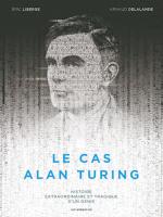 Le cas Alain Turing, par Arnaud Delalande, Eric Liberge