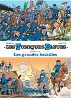 Les Tuniques bleues présentent... - T1: Les grandes batailles, par Raoul Cauvin, Willy Lambil