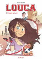 Louca - T4: L'espoir fait vivre, par Bruno Dequier