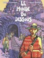 Le Monde du dessous, par , Didier Tronchet