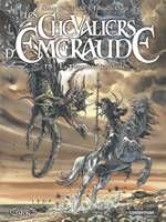 Les Chevaliers d'Emeraude - T5: , par Anne Robillard, Tiburce Oger