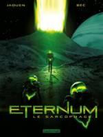 Eternum - T1: Le Sarcophage, par Christophe Bec,