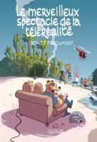 Le merveilleux spectacle de la téléréalité, par Benoît Feroumont