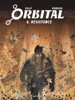 Orbital - T6: Résistance, par Sylvain Runberg, Serge Pellé