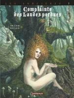 Complainte des Landes perdues - Les Sorcières - Tome 1 : Tête noire, par Jean Dufaux, Béatrice Tillier (Dargaud)