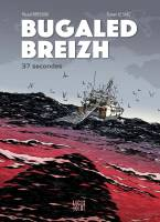 Bugaled Breizh, 37 secondes, par Pascal Bresson,